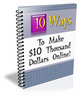 Thumbnail Ten Ways To Make $10 000 Online - Webmaster Package