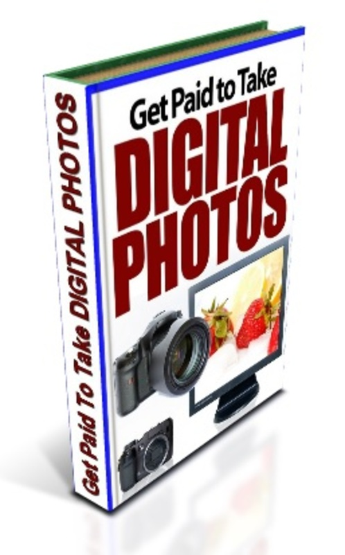 Product picture GET PAID TO TAKE DIGITAL PHOTOS