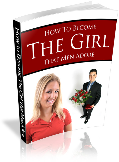 Product picture How To Become The Girl That Men Adore