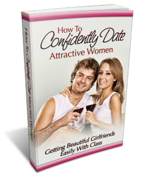 Product picture How To Confidently Date Attractive Women (ebook and audio)